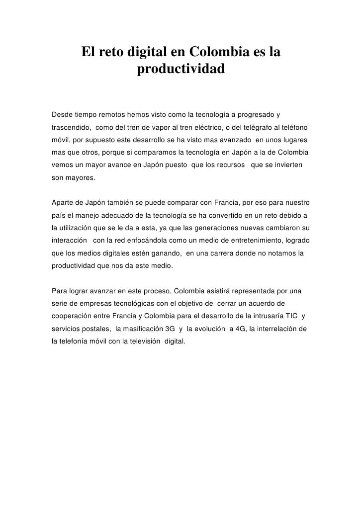 El reto digital en Colombia es la                   productividad  Desde tiempo remotos hemos visto como la tecnología a p...