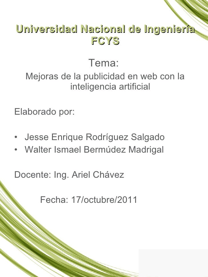 Universidad Nacional de Ingeniería FCYS <ul><li>Tema:  </li></ul><ul><li>Mejoras de la publicidad en web con la inteligenc...