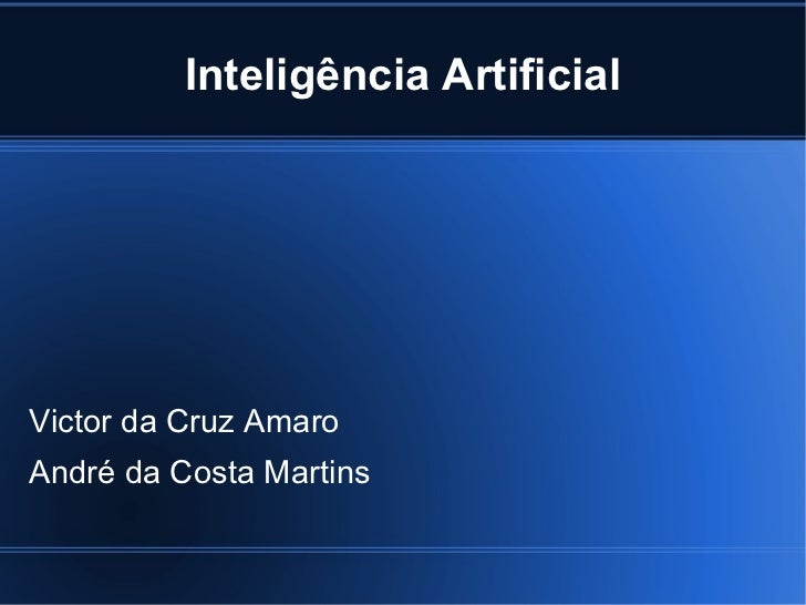 Inteligência ArtificialVictor da Cruz AmaroAndré da Costa Martins