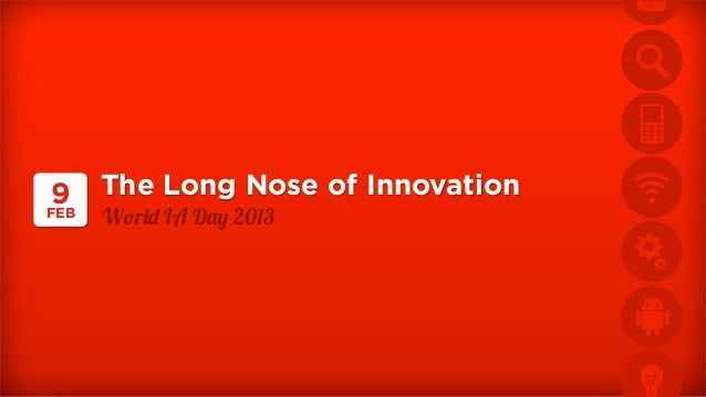"""9     The Long Nose of InnovationFEB   W!r""""# IA D$% 2013"""