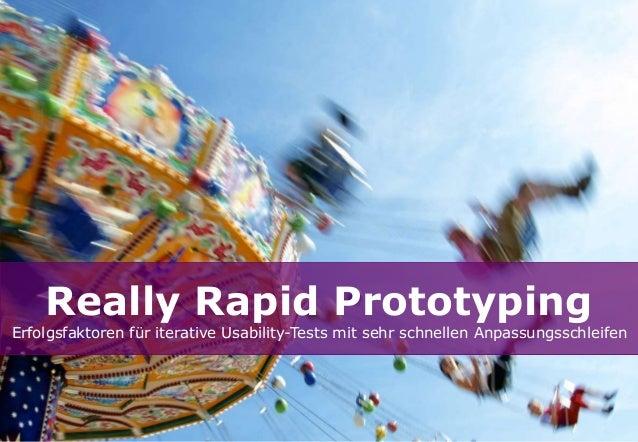 Really Rapid Prototyping Erfolgsfaktoren für iterative Usability-Tests mit sehr schnellen Anpassungsschleifen