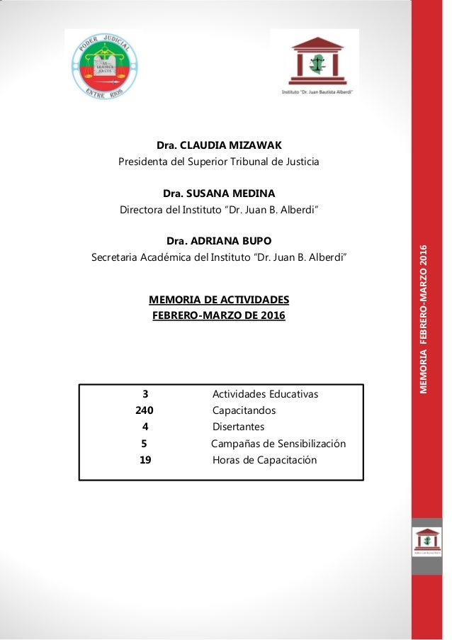 MEMORIAFEBRERO-MARZO2016 Dra. CLAUDIA MIZAWAK Presidenta del Superior Tribunal de Justicia Dra. SUSANA MEDINA Directora de...