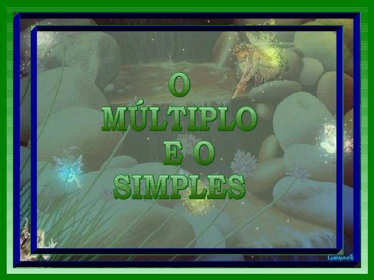 O MÚLTIPLO E O SIMPLES