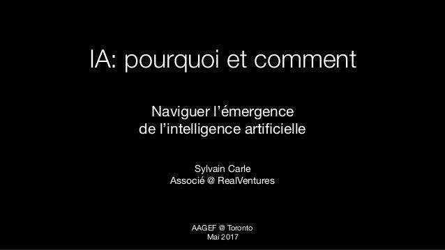 IA: pourquoi et comment Naviguer l'émergence   de l'intelligence artificielle  Sylvain Carle  Associé @ RealVentures AAGEF ...