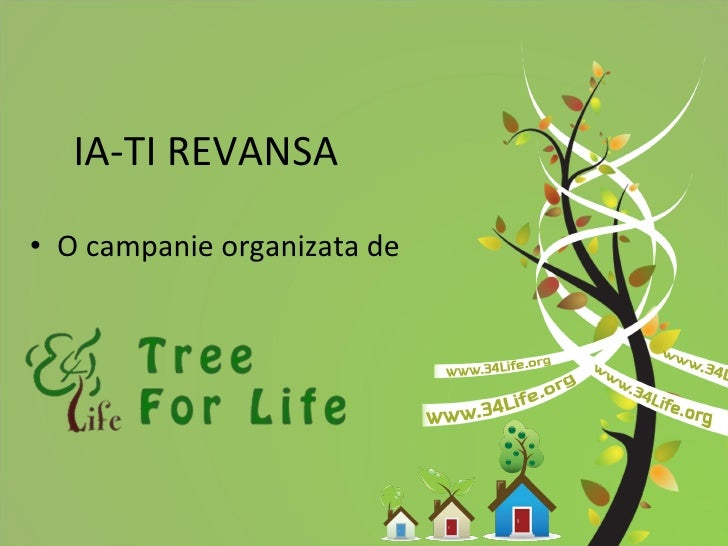 IA-TI REVANSA <ul><li>O campanie organizata de </li></ul>