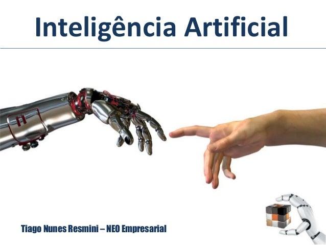 Inteligência Artificial Tiago Nunes Resmini – NEO Empresarial