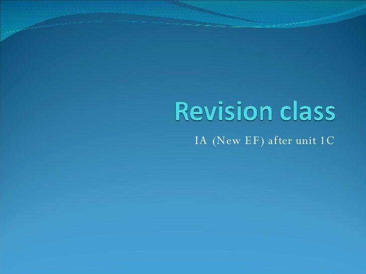 IA (New EF) after unit 1C