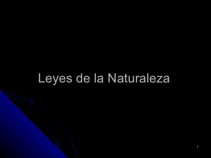 Leyes de la Naturaleza                         1