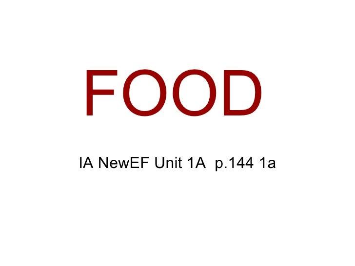 FOOD IA NewEF Unit 1A  p.144 1a