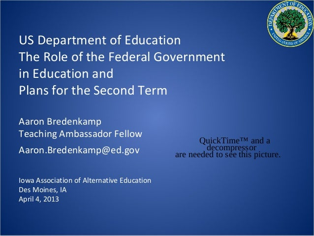US Department of EducationThe Role of the Federal Governmentin Education andPlans for the Second TermAaron BredenkampTeach...