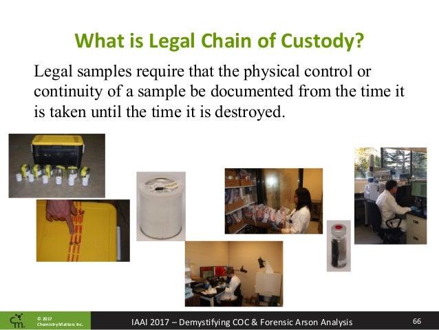 Demystifying The Chain Of Custody Forensic Arson Analysis Iaai 20