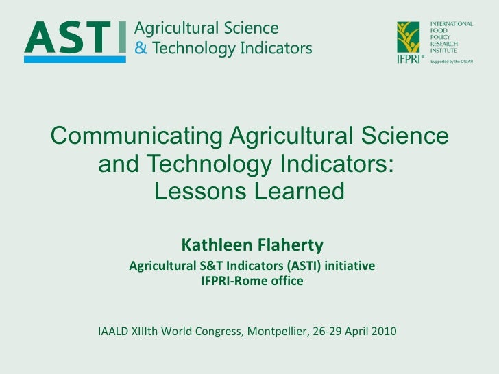 Communicating Agricultural Science and Technology Indicators:  Lessons Learned IAALD XIIIth World Congress, Montpellier, 2...