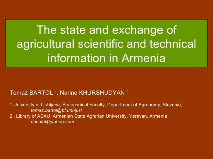 The state and exchange of agricultural scientific and technical information in Armenia Toma ž  BARTOL  1 , Narine KHURSHUD...