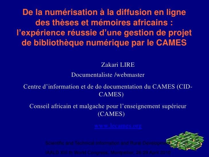 De la numérisation à la diffusion en ligne des thèses et mémoiresafricains : l'expérienceréussied'unegestion de projet de ...