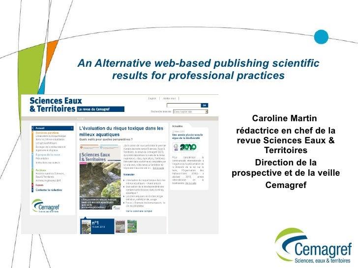 An Alternative web-based publishing scientific results for professional practices Caroline Martin  rédactrice en chef de l...