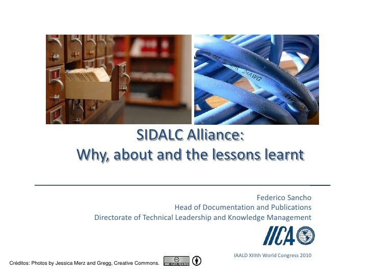 SIDALC Alliance:Why, about and the lessons learnt<br />Federico Sancho<br />Head of Documentation and Publications<br />Di...