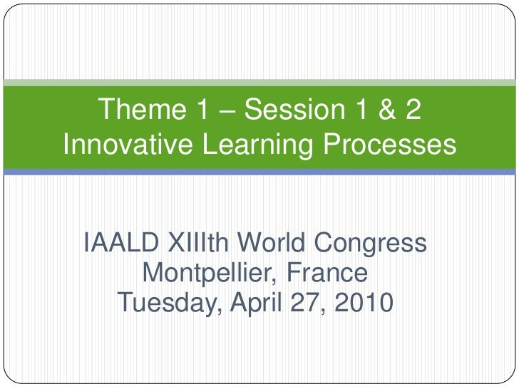 IAALD XIIIth World Congress<br />Montpellier, France<br />Tuesday, April 27, 2010<br />Theme 1 – Session 1 & 2 Innovative ...