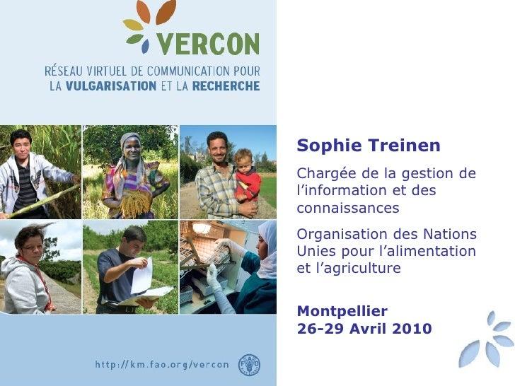 Sophie Treinen Chargée de la gestion de l'information et des connaissances  Organisation des Nations Unies pour l'alimenta...
