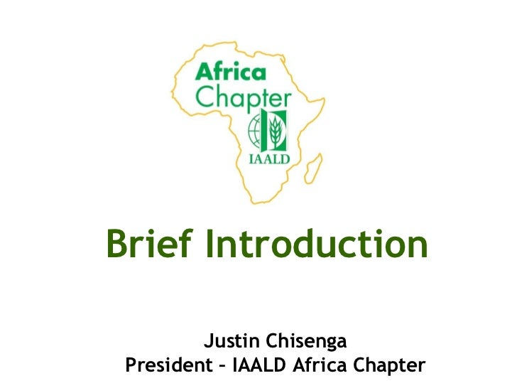 Brief Introduction Justin Chisenga President – IAALD Africa Chapter