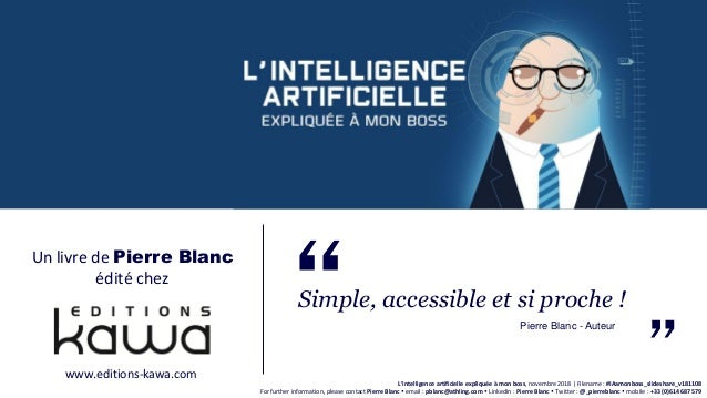L'intelligence artificielle expliquée à mon boss, novembre 2018 | Filename : #IAamonboss_slideshare_v181108 For further in...
