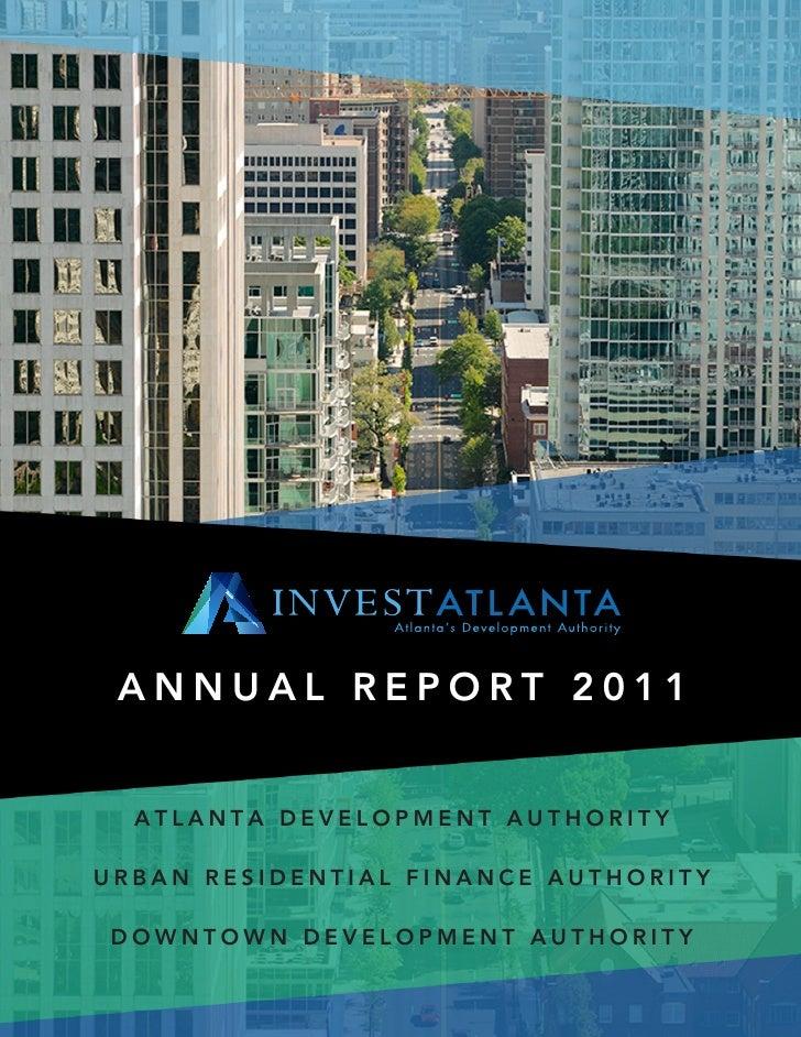 ANNUAL REPORT 2011  ATLANTA DEVELOPMENT AUTHORITYURBAN RESIDENTIAL FINANCE AUTHORITYDOWNTOWN DEVELOPMENT AUTHORITY        ...