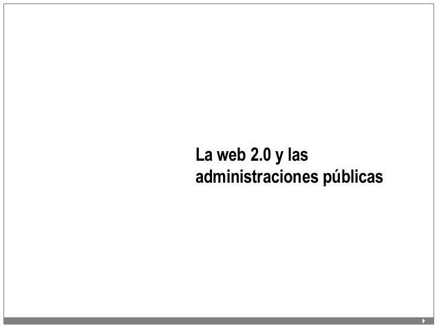 La web 2.0 y las administraciones públicas