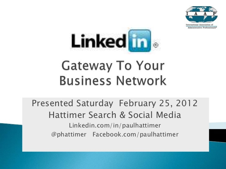 Presented Saturday February 25, 2012    Hattimer Search & Social Media        Linkedin.com/in/paulhattimer    @phattimer F...