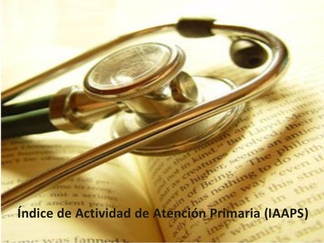 Índice de Actividad de Atención Primaria (IAAPS)