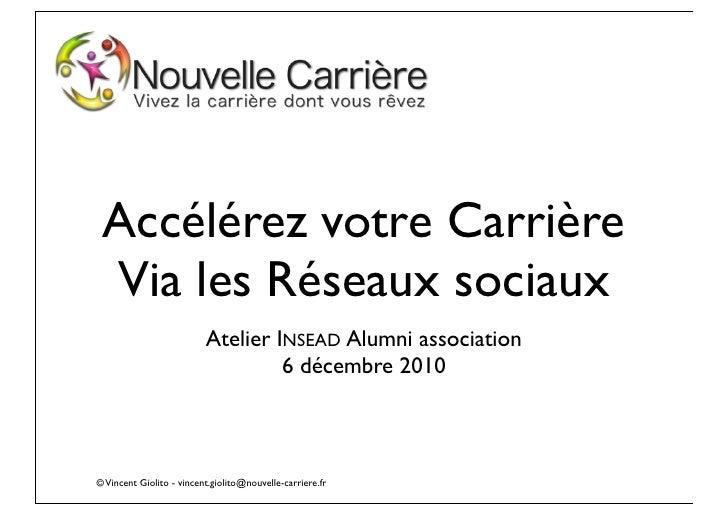 Accélérez votre Carrière Via les Réseaux sociaux                          Atelier INSEAD Alumni association               ...