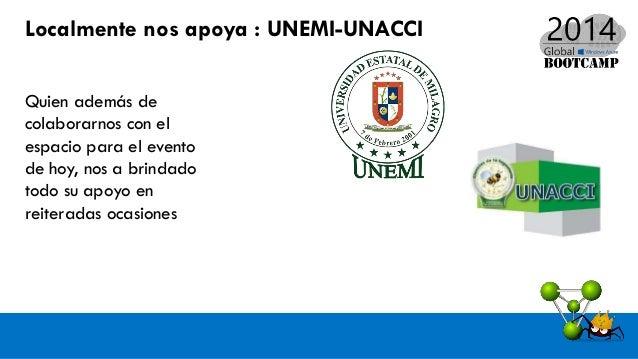 Localmente nos apoya : UNEMI-UNACCI Quien además de colaborarnos con el espacio para el evento de hoy, nos a brindado todo...