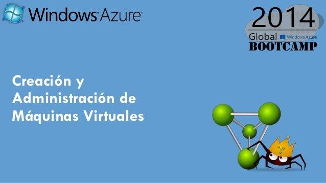 Creación y Administración de Máquinas Virtuales