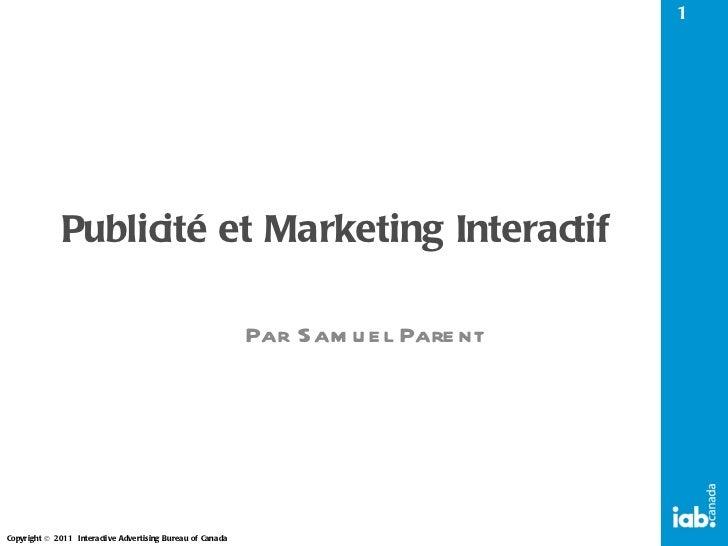 Publicité et Marketing Interactif Par Samuel Parent