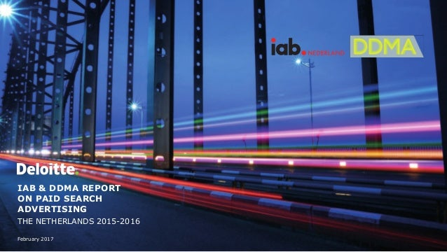 February 2017 IAB & DDMA REPORT ON PAID SEARCH ADVERTISING THE NETHERLANDS 2015-2016