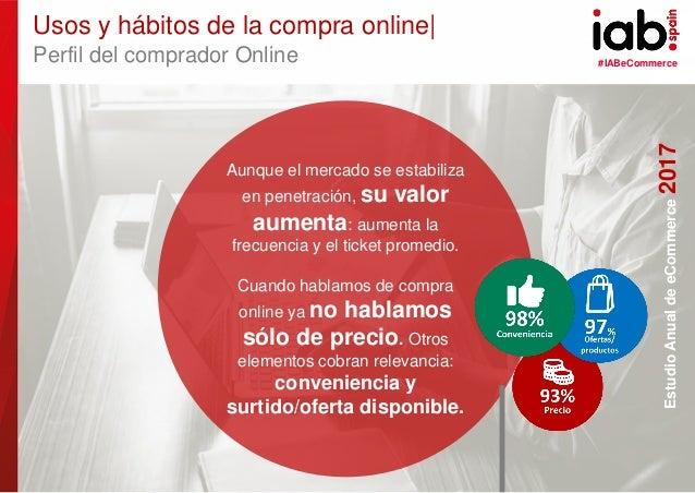 #IABeCommerce ELABORADO POR: PATROCINADO POR: EstudioAnualdeeCommerce2017 12 Aunque el mercado se estabiliza en penetració...