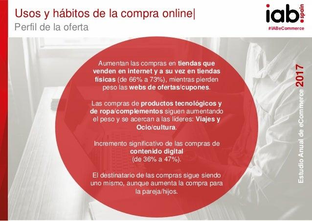 #IABeCommerce ELABORADO POR: PATROCINADO POR: EstudioAnualdeeCommerce2017 19 Aumentan las compras en tiendas que venden en...