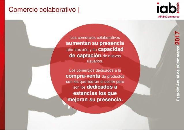 #IABeCommerce ELABORADO POR: PATROCINADO POR: EstudioAnualdeeCommerce2017 35 Comercio colaborativo | EstudioAnualdeeCommer...