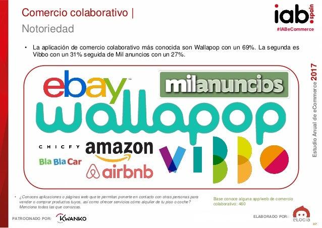 #IABeCommerce ELABORADO POR: PATROCINADO POR: EstudioAnualdeeCommerce2017 37 Base conoce alguna app/web de comercio colabo...