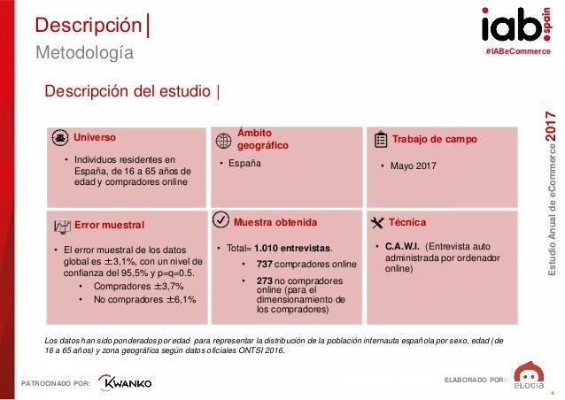 #IABeCommerce ELABORADO POR: PATROCINADO POR: EstudioAnualdeeCommerce2017 4 • Mayo 2017 • España Los datos han sido ponder...