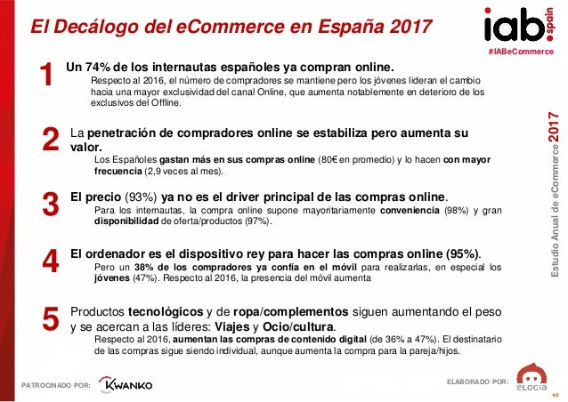#IABeCommerce ELABORADO POR: PATROCINADO POR: EstudioAnualdeeCommerce2017 40 El Decálogo del eCommerce en España 2017 1 Un...