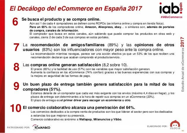 #IABeCommerce ELABORADO POR: PATROCINADO POR: EstudioAnualdeeCommerce2017 41 El Decálogo del eCommerce en España 2017 6 Se...