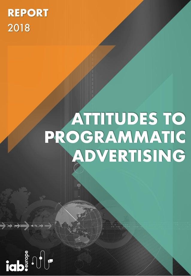 ATTITUDES TO PROGRAMMATIC ADVERTISING REPORT 2018