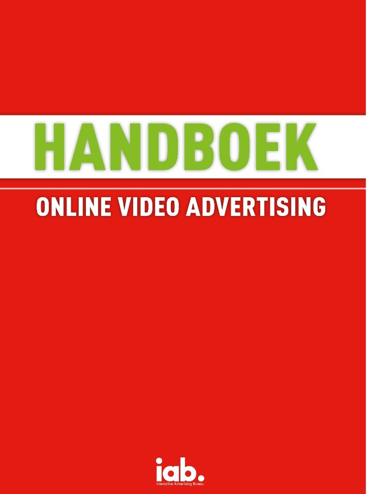 HANDBOEKONLINE VIDEO ADVERTISING         IAB Nederland         December 2010