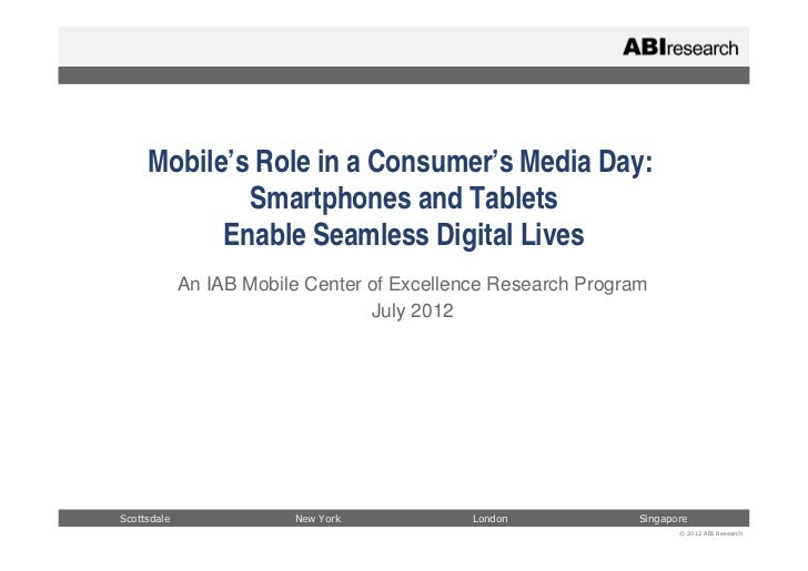 Mobile's Role in a Consumer's Media Day:             Smartphones and Tablets           Enable Seamless Digital Lives      ...