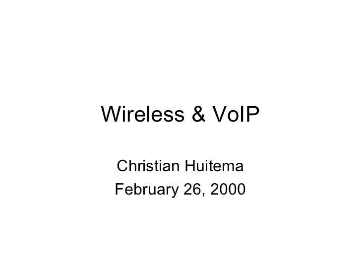 Wireless & VoIP Christian Huitema February 26, 2000