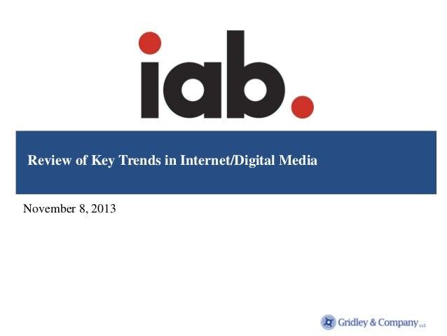 Review of Key Trends in Internet/Digital Media November 8, 2013