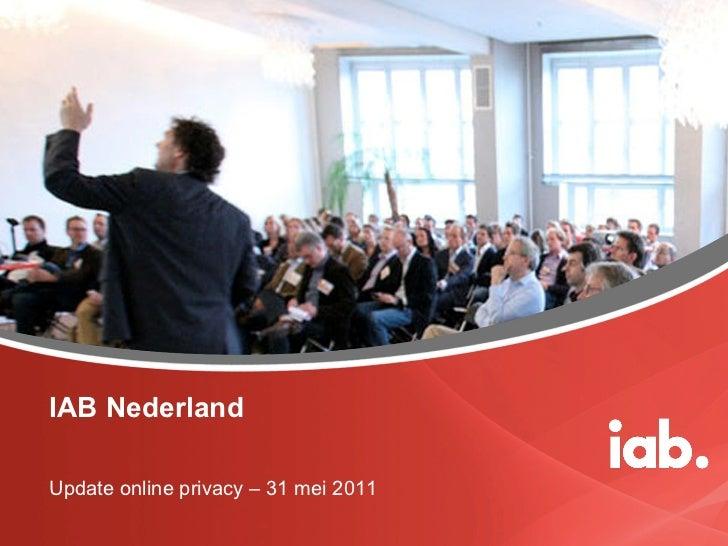 IAB NederlandUpdate online privacy – 31 mei 2011