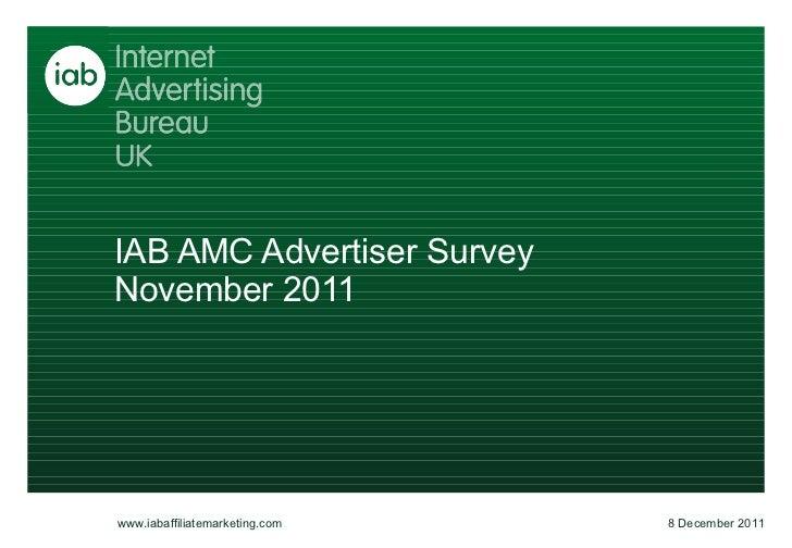 IAB AMC Advertiser Survey November 2011 8 December 2011 www.iabaffiliatemarketing.com