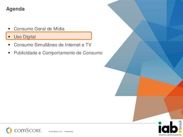 © comScore, Inc. Proprietary. 14Agenda Consumo Geral de Mídia Uso Digital Consumo Simultâneo de Internet e TV Publicid...