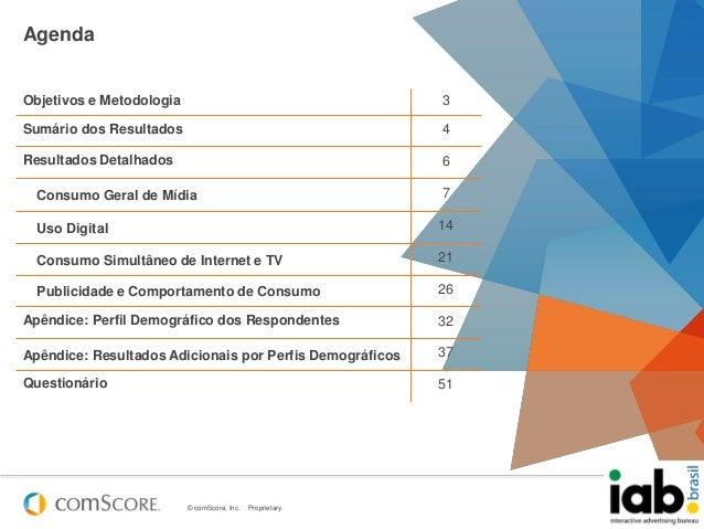 © comScore, Inc. Proprietary. 2AgendaObjetivos e Metodologia 3Sumário dos Resultados 4Resultados Detalhados 6Consumo Geral...