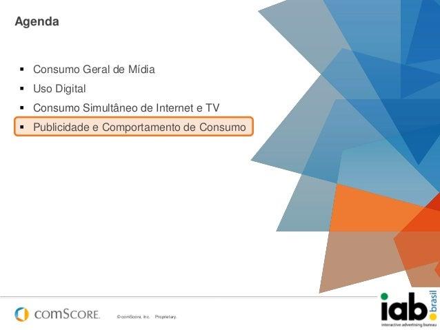 © comScore, Inc. Proprietary. 26Agenda Consumo Geral de Mídia Uso Digital Consumo Simultâneo de Internet e TV Publicid...